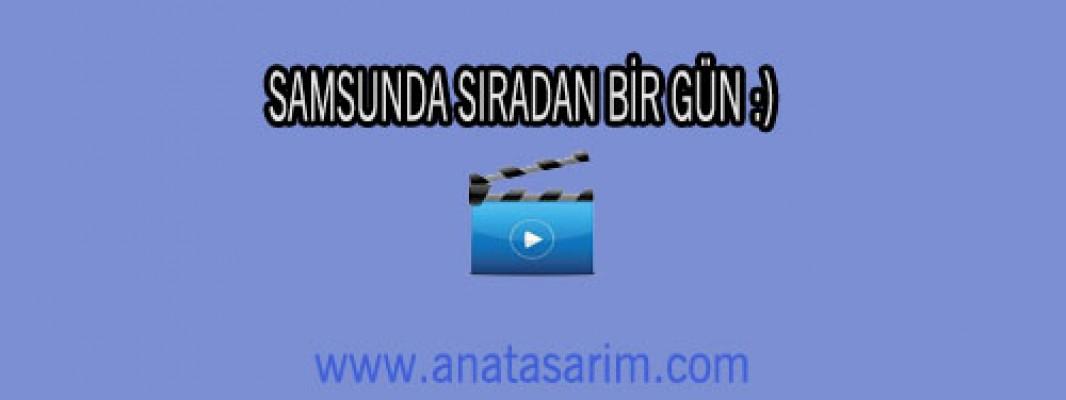 Samsun da sıradan bir gün (video)